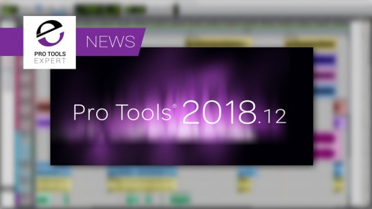 Pro-Tools-Expert-NEWS-Avid-Release-Pro-Tools-2018.12-Release-With-Bug-Fixes-And-Support-For-macOS-10.13.6